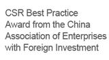 CSR Best Practice Award from the China Association of Enterprises with Foreign Investment